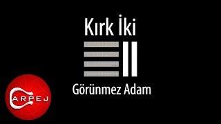 Gambar cover Kırk'iki - Görünmez Adam (Official Audio)