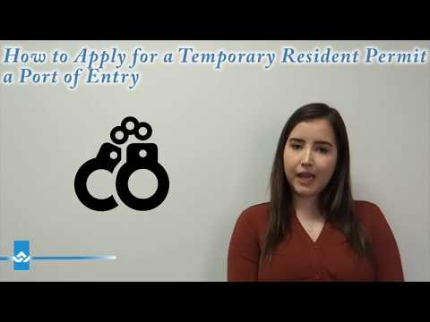 How to Apply for a Temporary Resident Permit at a Port of Entry