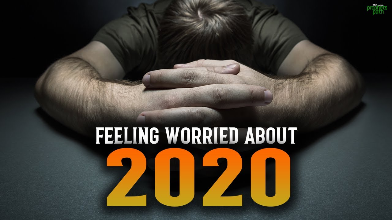 FEELING WORRIED ABOUT 2020? WATCH THIS