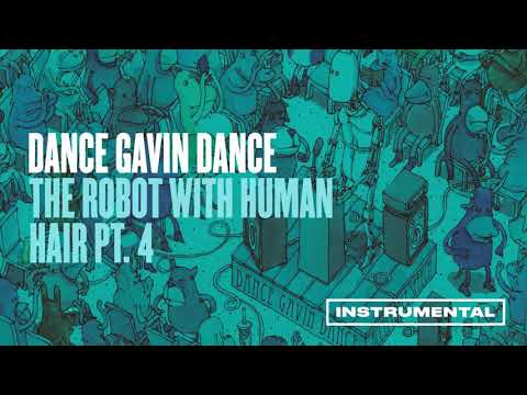 Dance Gavin Dance - The Robot With Human Hair Pt.  4 (Instrumental) Mp3
