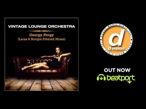 Vintage Lounge Orchestra - Georgy Porgy (Boogie Filtered Remix)