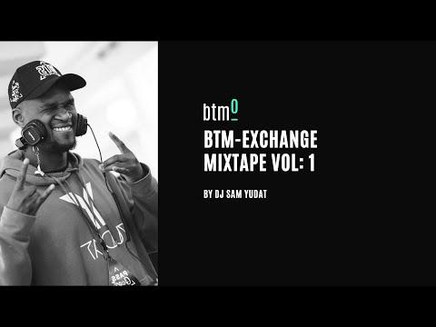 BTM-Exchange Mixtape Vol: 1 by DJ Sam Yudat