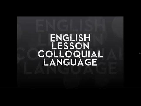 Colloquial Language (English Lesson)