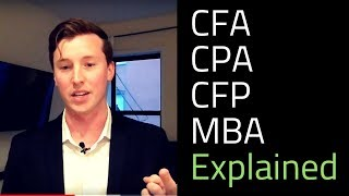 CFA, CPA, CFP, and MBA Explained