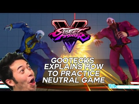 Street Fighter V - Gootecks Explains How To Practice Your Neutral/footsie Game