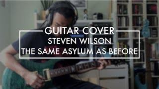 Steven Wilson - The Same Asylum as Before (Guitar Cover)