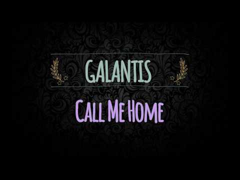 Galantis - Call Me Home [ Lyrics / Lyrical Video]