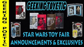 GEEKING TOYETIC EP 4  STAR WARS TOYFAIR and EXCLUSIVES