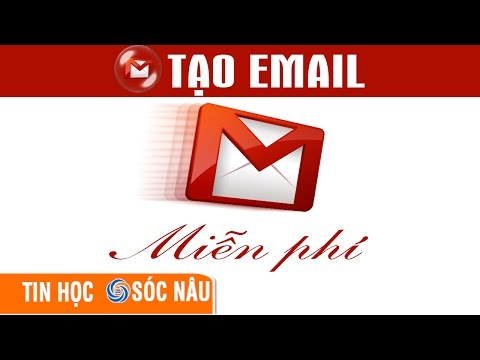 Cách tạo email trên máy tính, gửi và nhận email