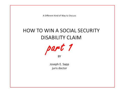 A Different Kind of Discussion on How to Apply for and Get Social Security Disability Pt 1