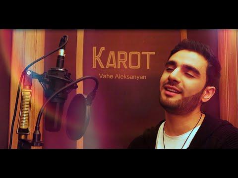 Vahe Aleksanyan - Karot (2018 - 2019)