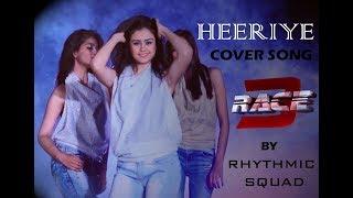 Heeriye   Race 3   Salman Khan   Cover Song   Rhythmic Squad   MJ Kashif