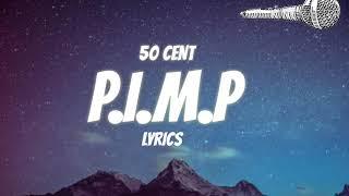 50 Cent - P.I.M.P (Lyrics)