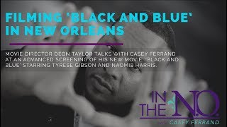 'Black and Blue' director Deon Taylor talks about filming the blockbuster movie in New Orleans