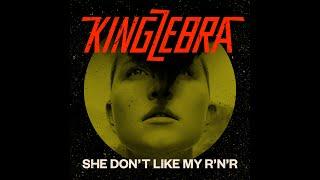 King Zebra - She Don't Like My R'n'R (Official Video - Single Teaser)