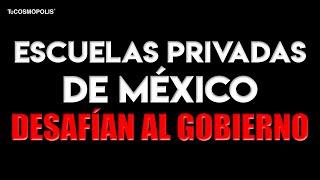 Las ESCUELAS PRIVADAS de MÉXICO DESAFÍAN al GOBIERNO: REGRESAN a CLASES el 1 de MARZO