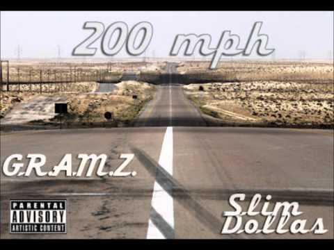 G.R.A.M.Z. - 200 MPH (Feat. Slim Dollas)