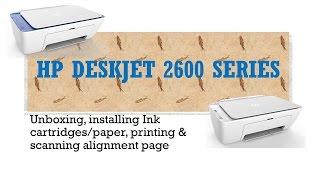 Hp Deskjet 2652 & 2655: Unboxing & Installing Cartridges, Paper & Al