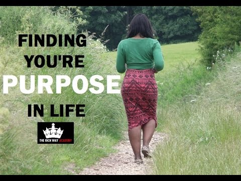 Finding Your Purpose In Life with The Rich Way Academy