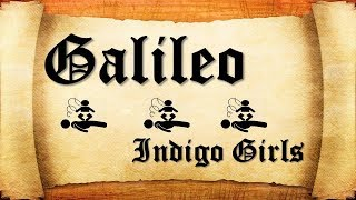 Galileo .... Indigo Girls .... lyrics video