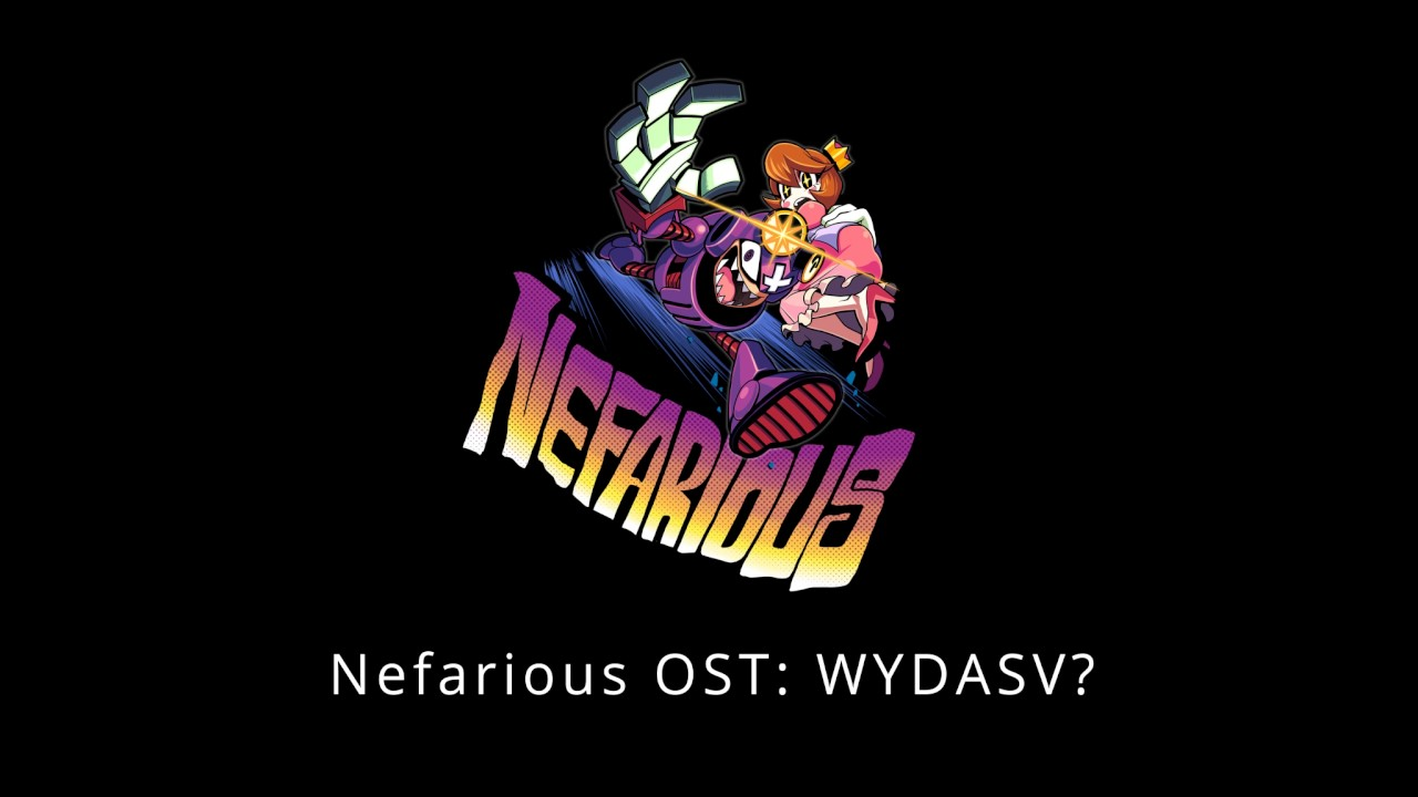 Nefarious OST WYDASV [Support Nefarious on Patreon! Link Below]