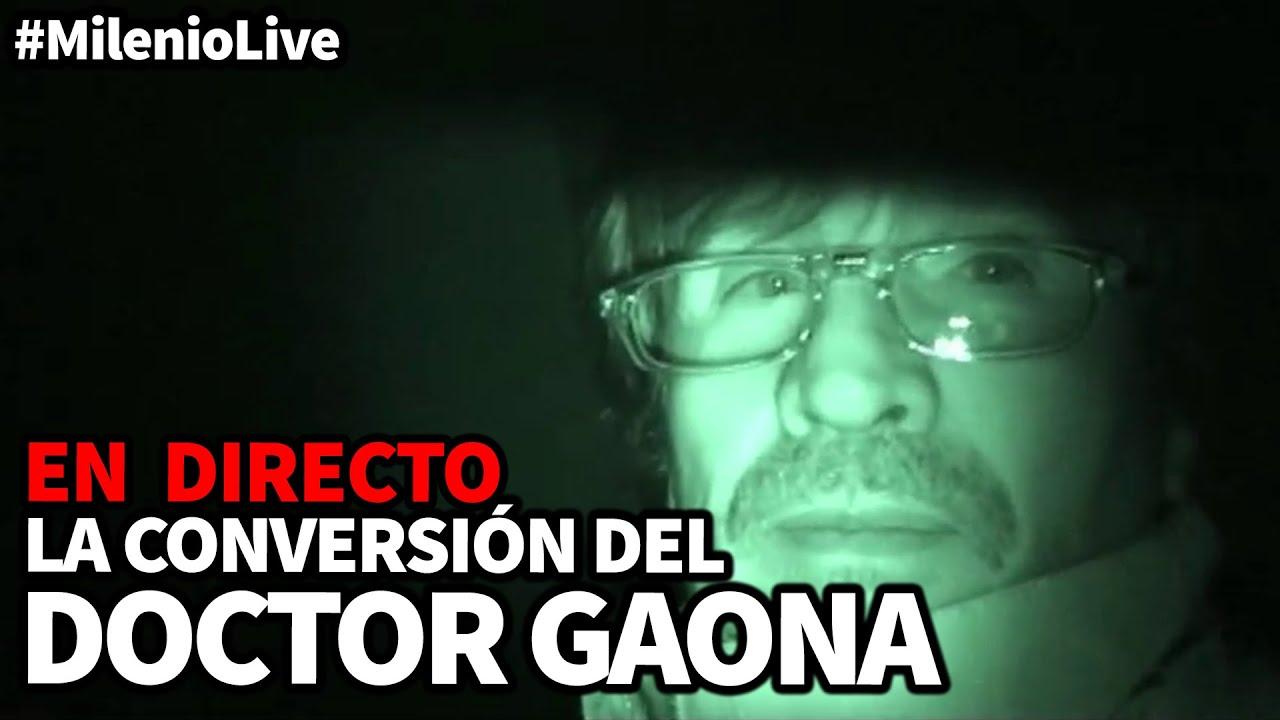 La conversión del Doctor Gaona | #MilenioLive | Programa ...