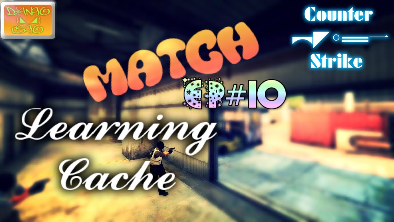 Counter-Strike GO - Episode 10: Learning Cache - CS GO on IMAC