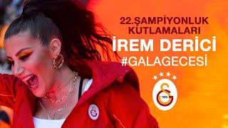 İrem Derici  GalaGecesi - Galatasaray