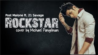 Lyrics: Post Malone - Rockstar ft. 21 Savage (Michael Pangilinan cover)