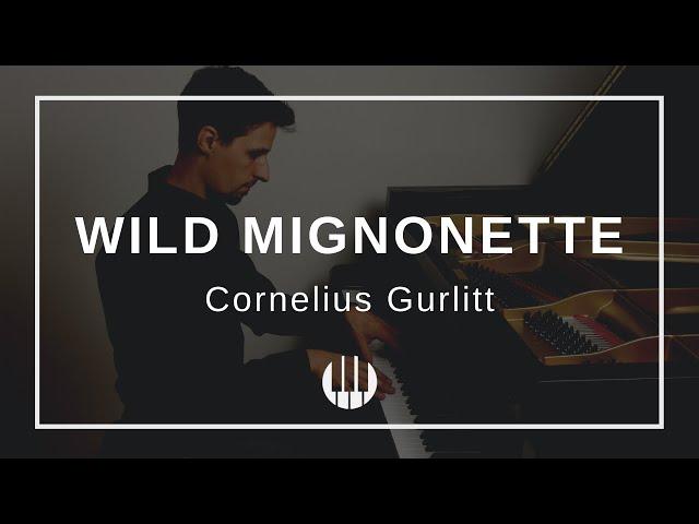 Wild Mignonette Op. 205 No. 1 by Cornelius Gurlitt