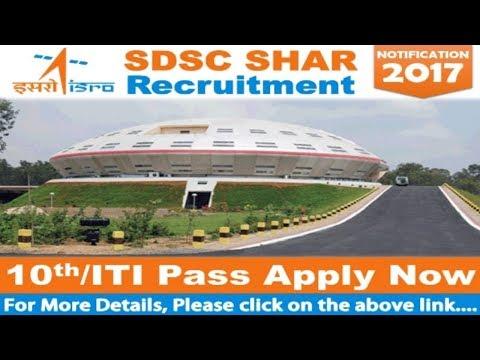 Satish Dhawan Space Centre SHAR Recruitment 2017 | 10th - 12th pass jobs | Govt Job