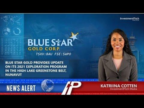 Blue Star Gold provides update on its 2021 exploration program in the High Lake Greenstone Belt