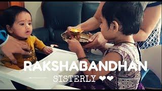 Rakshabandhan 2018 # Sisterly Love