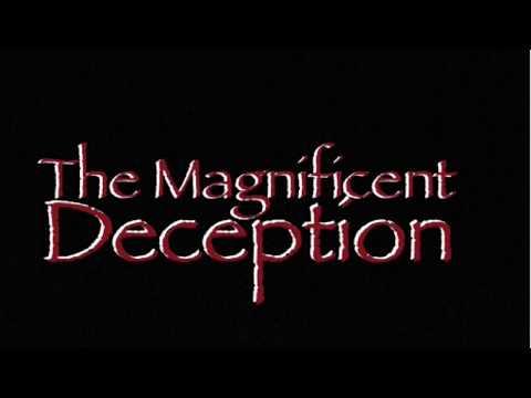 The Magnificent Deception