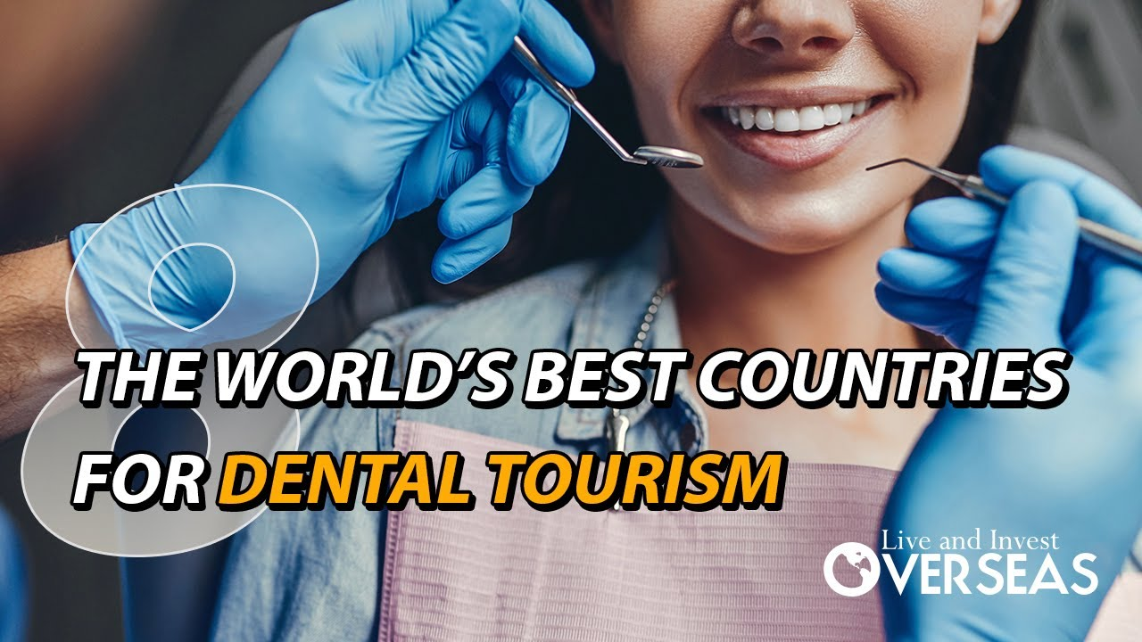 The World's 8 Best Countries For Dental Tourism