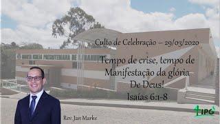 Tempo de crise, tempo de manifestação da glória de Deus