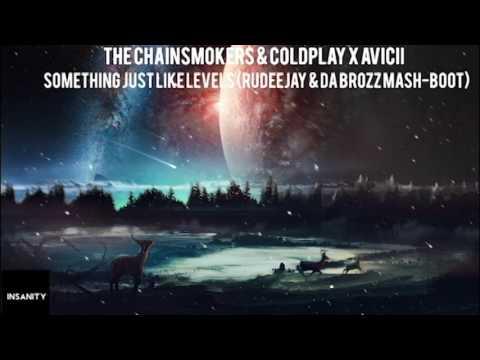 The Chainsmokers & Coldplay x Avicii - Something Just Like Levels (Rudeejay & Da Brozz Mash-Boot)