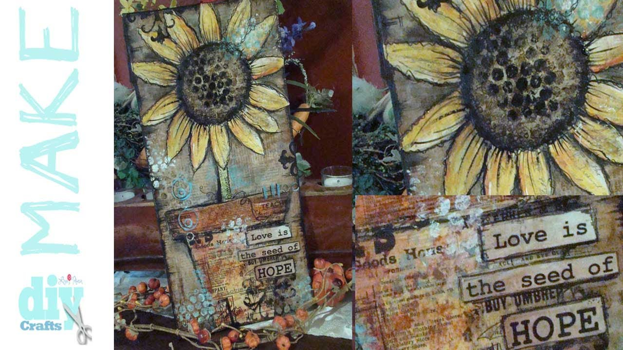 How to make a Mixed Media Sunflower Collage Canvas - Free ...