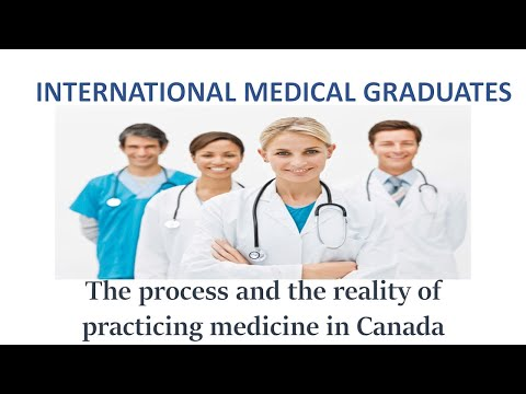 International Medical Graduates - The Process And The Reality Of Practicing In Canada