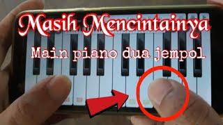 PAPINKA - Masih Mencintainya, Memainkan piano dgn dua jari jempol saja
