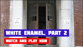 White Enamel Game · Walkthrough [PART 2]