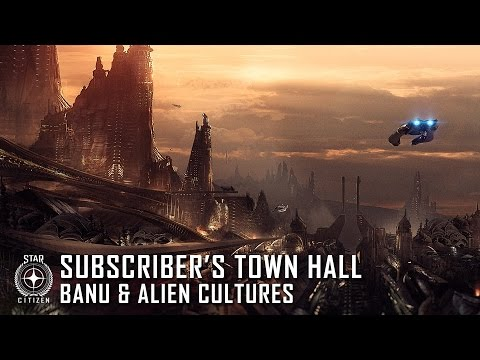 Star Citizen: Subscriber's Town Hall feat. Banu & Alien Cultures