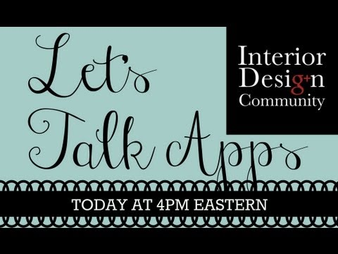 Interior Design Apps: Let's talk about and share our BEST!