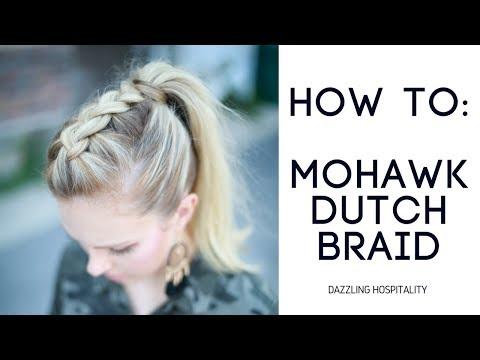 How To: Easy Mohawk Dutch Braid
