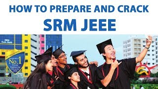 How to Prepare and Crack SRM JEEE?