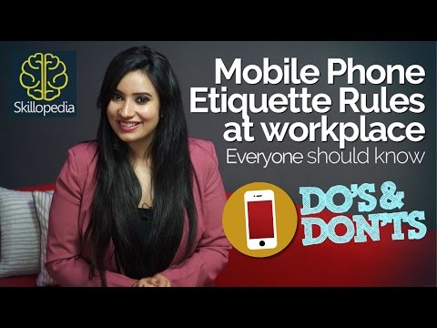 Skillopedia - 06 Mobile Phone Etiquette Rules At Workplace - Telephone Conversation Skills