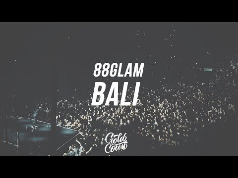 88GLAM - Bali (Feat. NAV) (Lyrics//Lyric Video)
