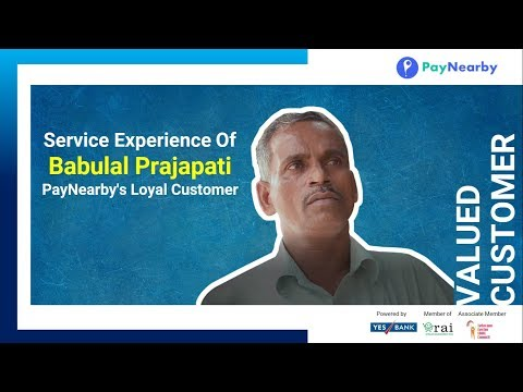 Service Experience of Babulal Prajapati - PayNearby's Loyal Customer