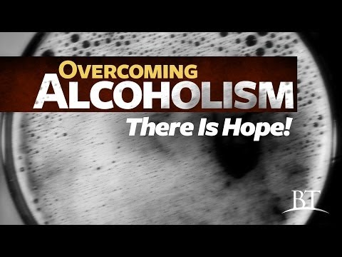 Beyond Today -- Overcoming Alcoholism: There Is Hope!