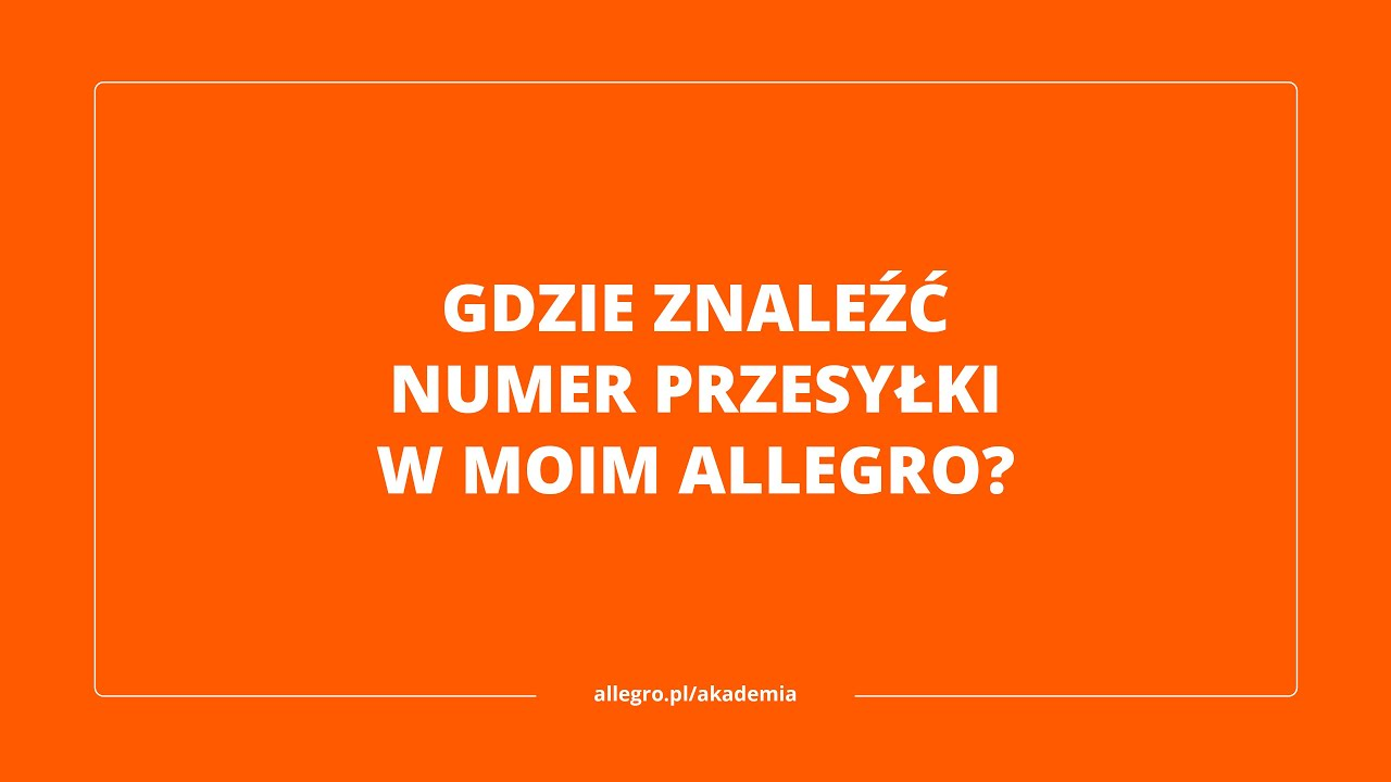 Gdzie Znalezc Numer Przesylki W Moim Allegro Youtube